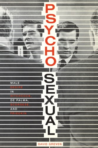 9780292742024: Psycho-Sexual: Male Desire in Hitchcock, de Palma, Scorsese, and Friedkin