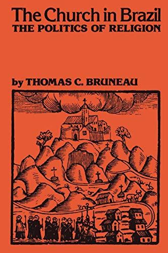 9780292742253: The Church in Brazil: The Politics of Religion (Llilas Latin American Monographs)