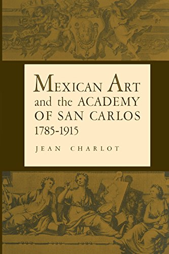 Mexican Art and the Academy of San Carlos, 1785-1915: Jean Charlot
