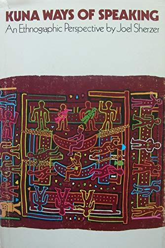 9780292743052: Kuna Ways of Speaking: An Ethnographic Perspective (Texas linguistics series)