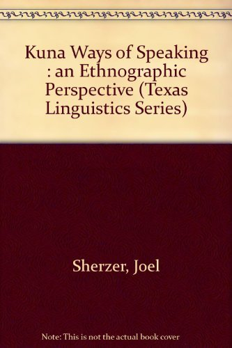 9780292743106: Kuna Ways of Speaking: An Ethnographic Perspective (Texas Linguistics Series)