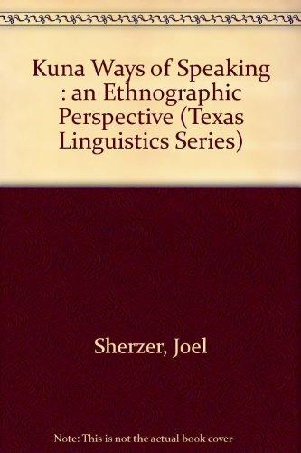 9780292743106: Kuna Ways of Speaking: An Ethnographic Perspective (Texas Linguistics Series)