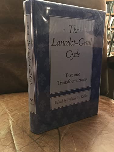 9780292743175: The Lancelot-Grail Cycle: Text and Transformations