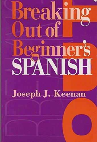 9780292743212: Breaking out of Beginner's Spanish