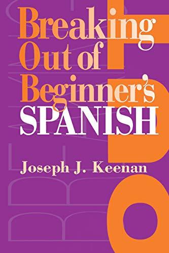 9780292743229: Breaking Out of Beginner's Spanish