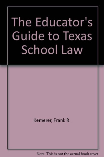 9780292743243: The Educator's Guide to Texas School Law