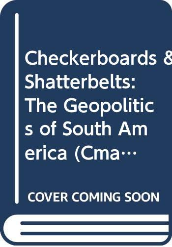 9780292743274: Checkerboards & Shatterbelts: The Geopolitics of South America