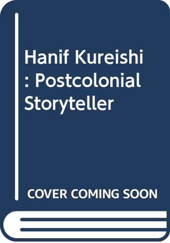 9780292743328: Hanif Kureishi: Postcolonial Storyteller