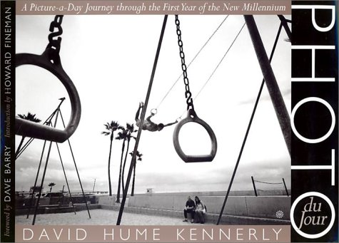 Photo Du Jour: A Picture-A-Day Journey Through the First Year of the New Millennium: Kennerly, ...