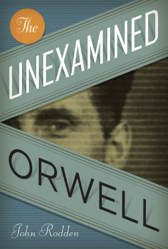 9780292743885: The Unexamined Orwell (Literary Modernism)