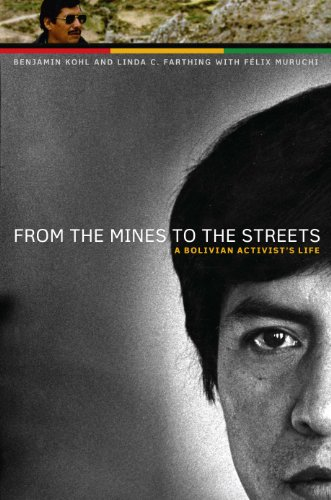 9780292743922: From the Mines to the Streets: A Bolivian Activist's Life (The William & Bettye Nowlin Series in Art, History, and Culture of the Western Hemisphere)