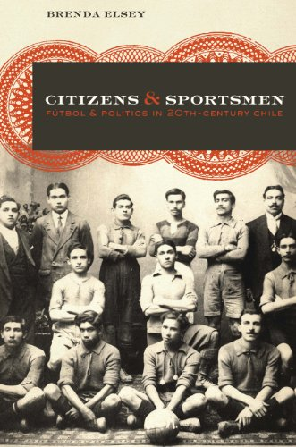 9780292743939: Citizens and Sportsmen: Fútbol and Politics in Twentieth-Century Chile
