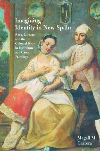 9780292744172: Imagining Identity in New Spain: Race, Lineage, and the Colonial Body in Portraiture and Casta Paintings (Joe R. and Teresa Lozano Long Series in Latin American and Latino Art and Culture)