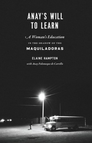 9780292744264: Anay's Will to Learn: A Woman's Education in the Shadow of the Maquiladoras