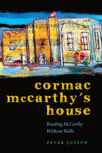 Cormac McCarthy's House: Reading McCarthy without Walls (Southwestern Writers Collection ...