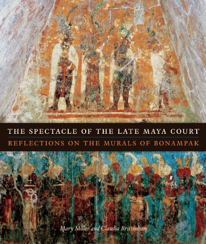 9780292744363: The Spectacle of the Late Maya Court: Reflections on the Murals of Bonampak (The William and Bettye Nowlin Series in Art, History, and Culture of the Western Hemisphere)