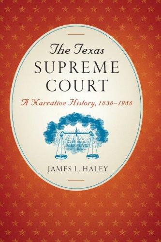 9780292744585: The Texas Supreme Court: A Narrative History, 1836–1986 (Texas Legal Studies)