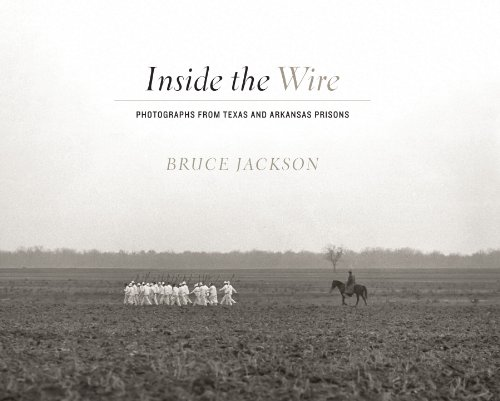 9780292744967: Inside the Wire: Photographs from Texas and Arkansas Prisons