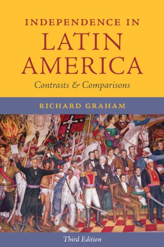 Independence in Latin America: Contrasts and Comparisons (Joe R. and Teresa Lozano Long Series in Latin American and Latino Art and Culture) (9780292745346) by Richard Graham