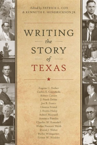 9780292745377: Writing the Story of Texas (Charles N. Prothro Texana Series)