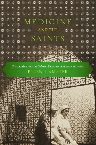 9780292745445: Medicine and the Saints: Science, Islam, and the Colonial Encounter in Morocco, 1877-1956