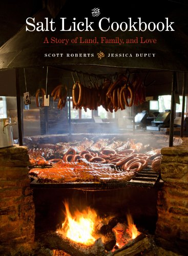 9780292745513: The Salt Lick Cookbook: A Story of Land, Family, and Love