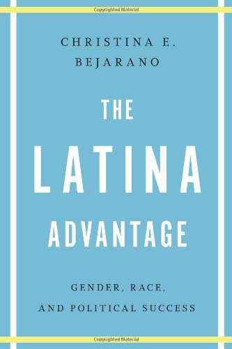 9780292745643: The Latina Advantage: Gender, Race, and Political Success