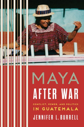 9780292745674: Maya after War: Conflict, Power, and Politics in Guatemala