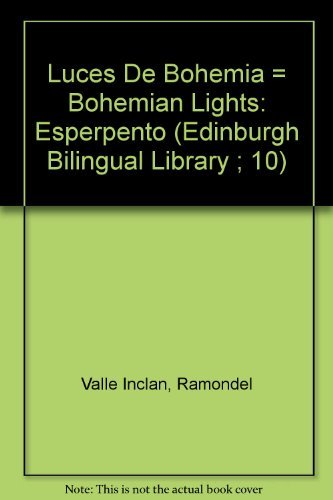 9780292746107: Luces De Bohemia = Bohemian Lights: Esperpento (Edinburgh Bilingual Library ; 10)
