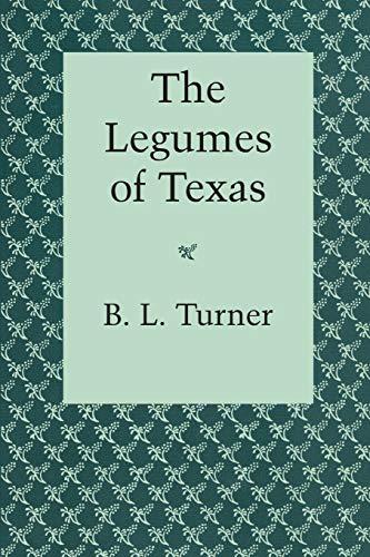 The Legumes of Texas: Turner, B. L.