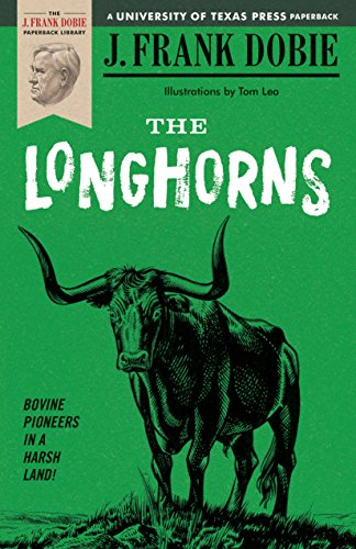 The Longhorns: J. Frank Dobie
