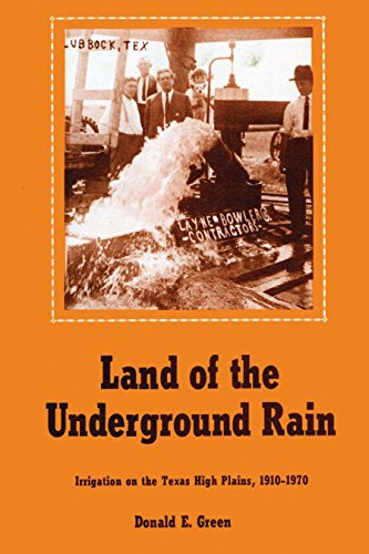 9780292746299: Land of the Underground Rain: Irrigation on the Texas High Plains, 1910-1970