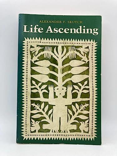 Life Ascending: Skutch, Alexander F.