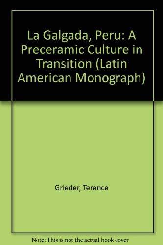 La Galgada, Peru: A Preceramic Culture in Transition.: Grieder, Terence et. al.