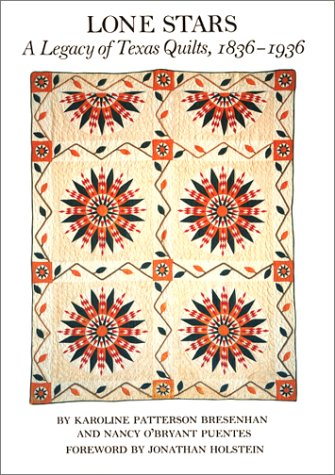 9780292746497: Lone Stars: A Legacy of Texas Quilts, 1836-1936