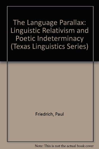 9780292746503: The Language Parallax: Linguistic Relativism and Poetic Indeterminacy (Latin American Monographs / Institute of Latin American Stud)
