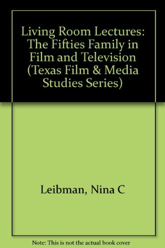 9780292746831: Living Room Lectures: The Fifties Family in Film and Television (Texas Film Studies Series)