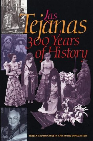 Las Tejanas: 300 Years of History (Jack and Doris Smothers Series in Texas History, Life, and ...