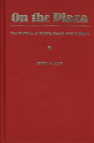 9780292747135: On the Plaza: The Politics of Public Space and Culture