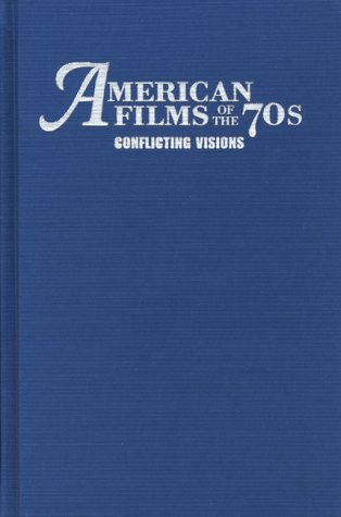 9780292747159: American Films of the 70s: Conflicting Visions