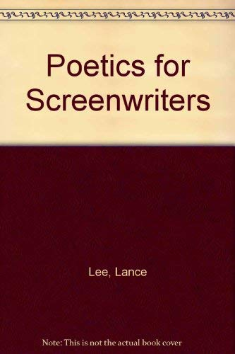 9780292747180: A Poetics for Screenwriters : A Concise Review of the Screenwriter's Art