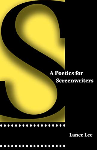9780292747197: A Poetics for Screenwriters