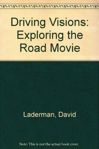 9780292747319: Driving Visions: Exploring the Road Movie