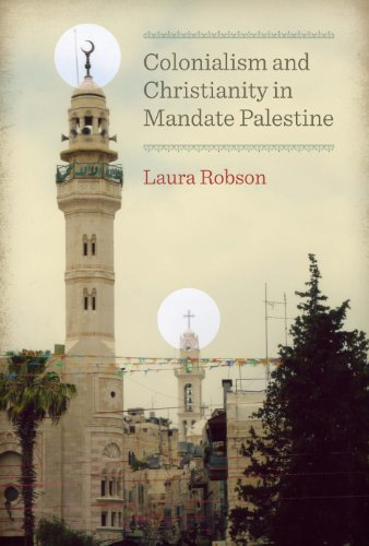 9780292747654: Colonialism and Christianity in Mandate Palestine (Jamal and Rania Daniel Series in Contemporary History, Politics, Culture, and Religion of the Levant)