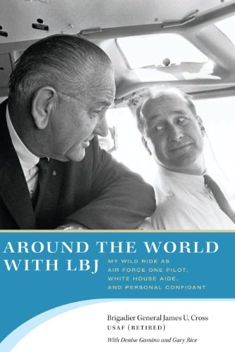 9780292747777: Around the World With L. B. J.: My Wild Ride As Air Force One Pilot, White House Aide, and Personal Confidant
