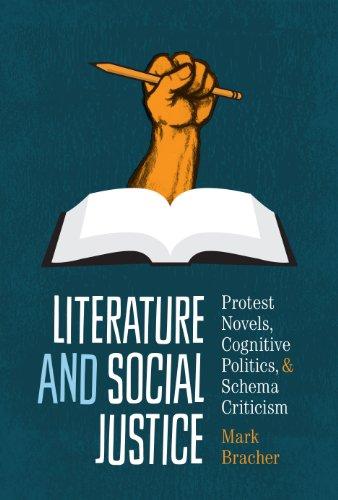Literature and Social Justice: Protest Novels, Cognitive Politics, and Schema Criticism: Bracher, ...