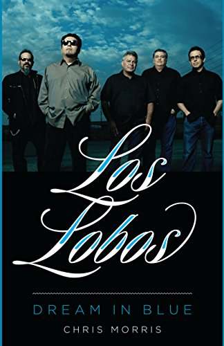 9780292748231: Los Lobos: Dream in Blue.