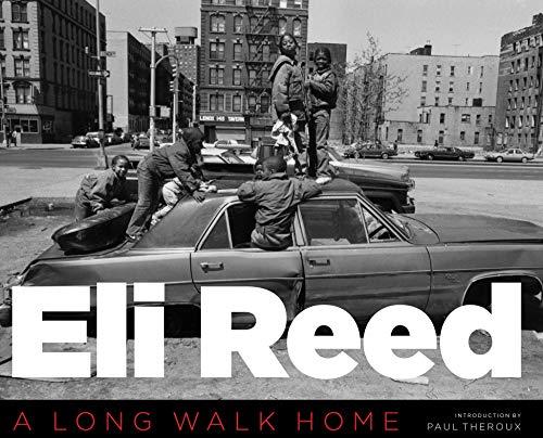 Eli Reed: A Long Walk Home (Hardcover): Eli Reed