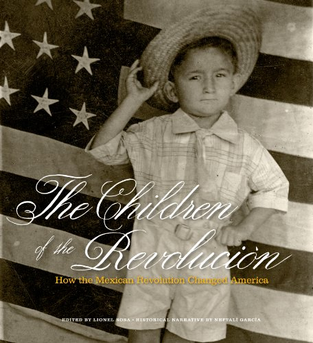 9780292748583: The Children of the Revolución: How the Mexican Revolution Changed America