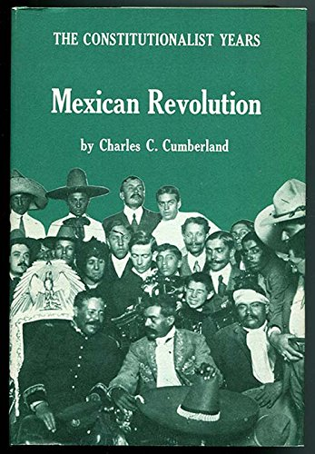 Mexican Revolution: Constitutional Years (The Texas pan American series): Cumberland, Charles C.